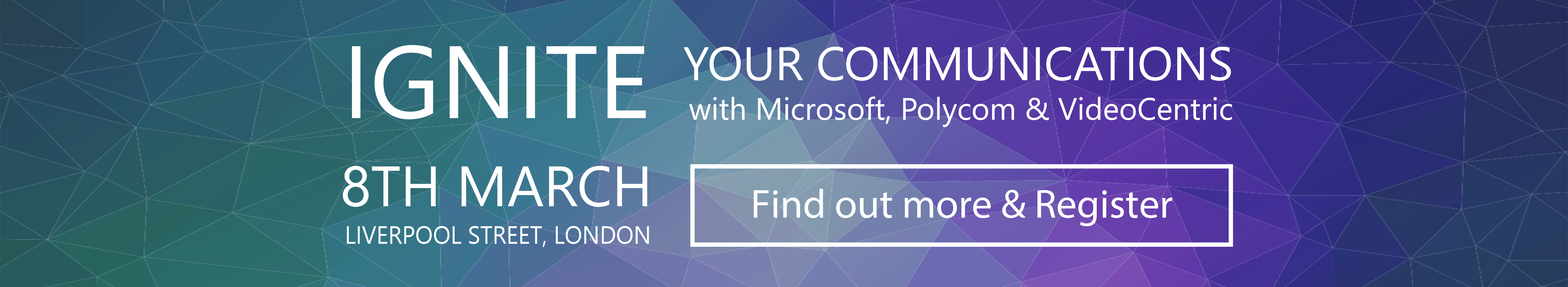 Ignite Your Communications Microsoft, Polycom and VideoCentric Integration Day